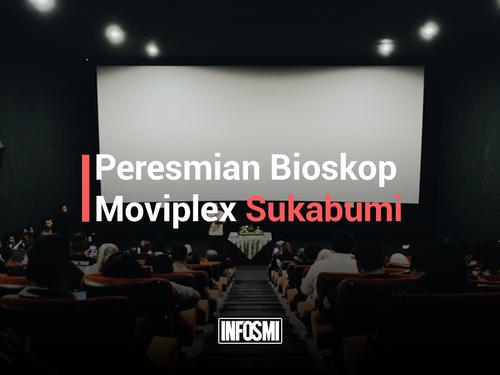Peresmian Bioskop Moviplex Sukabumi