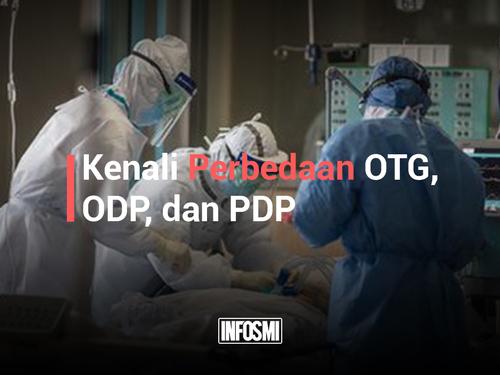 Kenali Perbedaan OTG, ODP, dan PDP