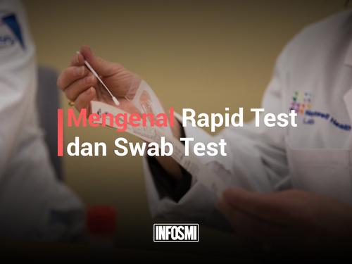 Mengenal Rapid Test dan Swab Test