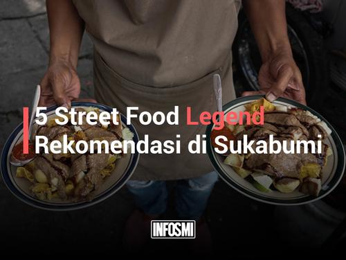 5 Street Food Legend Rekomendasi di Sukabumi