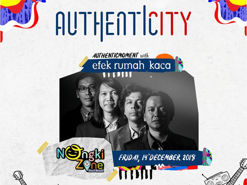 AUTHENTICITY MOMENT WITH EFEK RUMAH KACA
